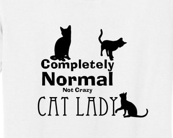 Normal Cat Lady T-shirt   Cat Lover   Free Shipping   Not Crazy   Gift for Her   Smelly Cat   Crazy Cat Lady   S+DT5001