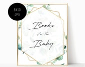 EUCALYPTUS Books For The Baby Sign - 8x10 JPG - Instant Download - EC2 - Geometric Boho Greenery Gold