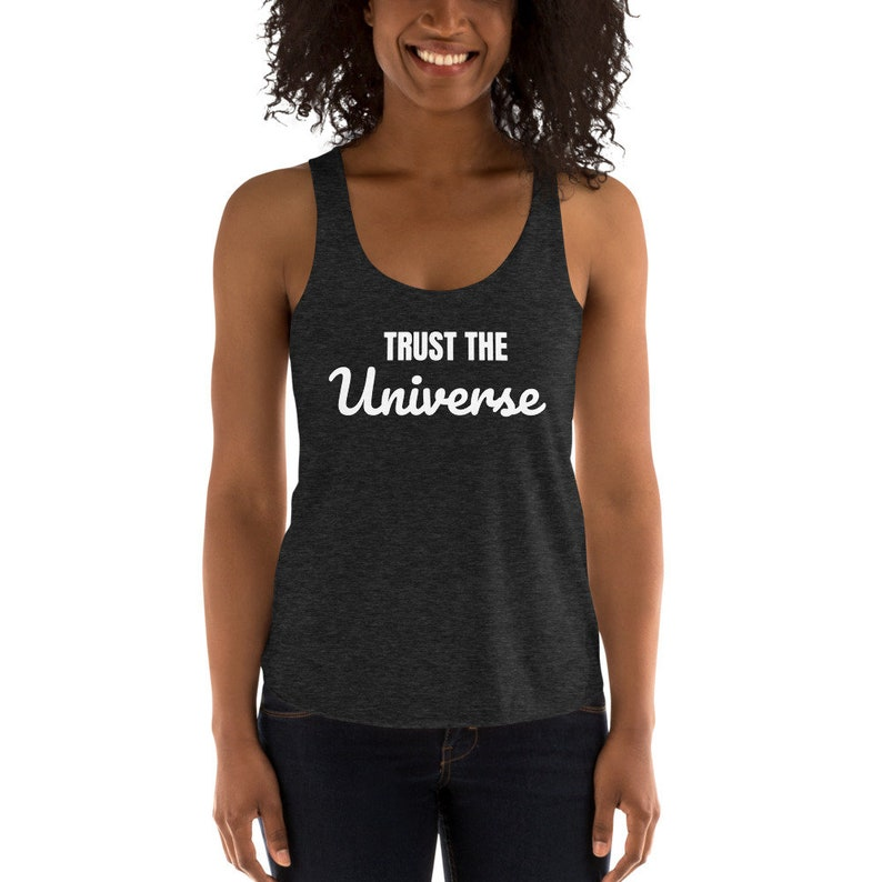 Trust The Universe Tee Law of Attraction Women/'s Tri-Blend Racerback Tank