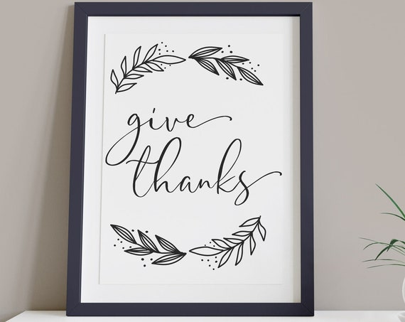 Give Thanks Black and White Digital Print | Printable Autumn Art | Thanksgiving Art | DIY Wall Art | Kitchen Wall Decor | Instant Download