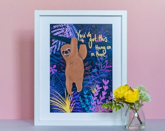 """Sloth A4 Print / """"You've got this. Hang on in there"""" / Animal / Botanical / Tropical / Illustration / Wall art / A4"""
