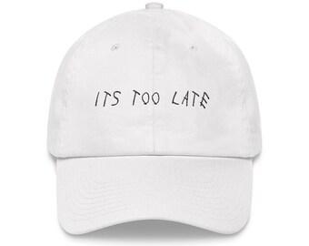 58379aec89202 Its Too Late Drake Dad Hat - Drake Hat - Drake Snapback - Drake Cap - Drake  Merch - Drake Apparel - Drake OvO Clothing