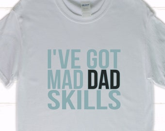 c6d4b771 Men's Dad Got Mad Skill T-Shirt, Men's Dad T-Shirts, Daddy Father's Day  Gift Ideas, Men's T-Shirts for Father's Day