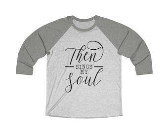 906986d3 Baseball Tee, Baseball Tshirt, Baseball Tee Women, Then Sings My Soul, Sings  My Soul, Sing, Soul