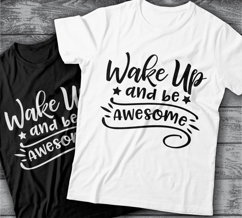 Be Awesome Svg Wake Up And Be Awesome Svg File Wake Be Etsy