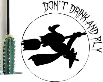 Don't drink and fly, Witch SVG, Witch clipart, Halloween svg, Halloween Printable, October 31, Halloween Art, Witch dxf, Witches Clipart