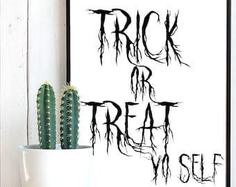 Trick or Treat Yo'self, Trick or Treat SVG, Trick or Treat clipart, Halloween svg, Halloween Printable, October 31, Creepy Art, Yo'self dxf