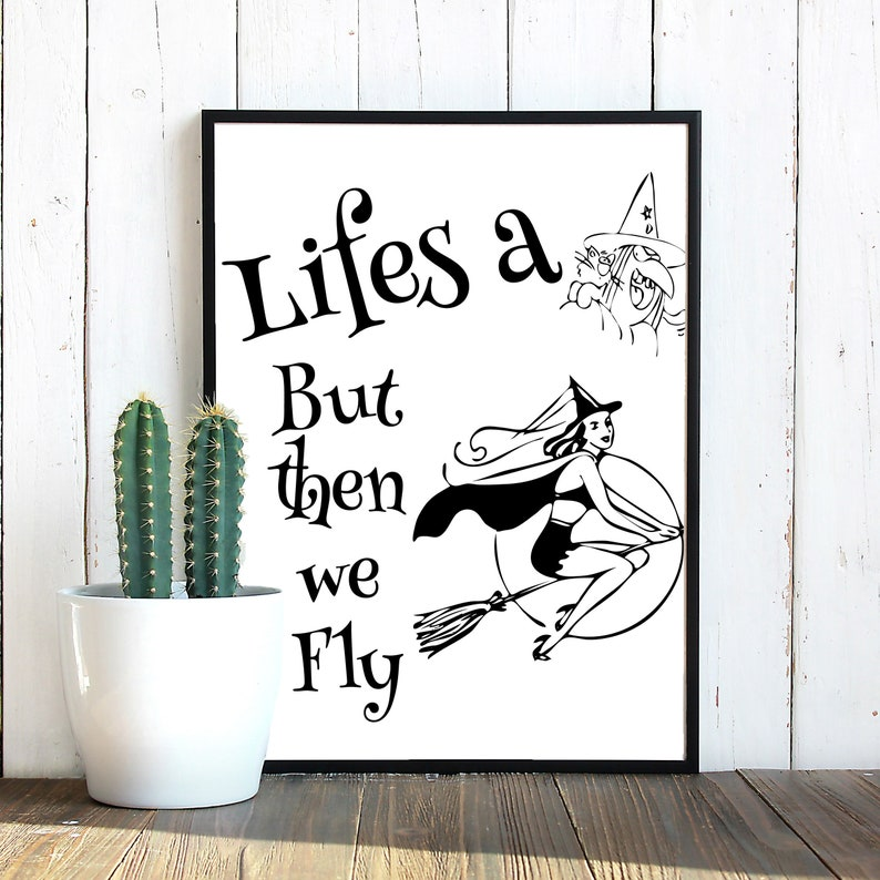 Lifes a witch but then we fly Witch SVG Witch clipart image 0