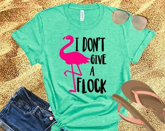 12c3cd8b3 I Don't Give A Flock Flamingo Shirt. Funny Shirts. Summer Fun Tee. Party  TShirts. Fun Tees. Cute T-Shirt. Casual T-Shirts. Drinking TShirt.