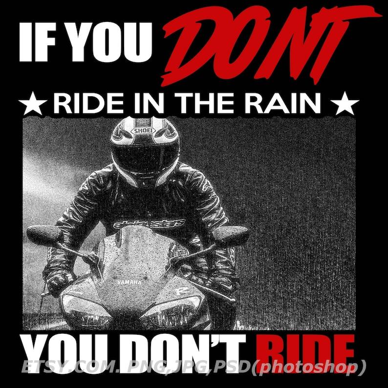 If you don't ride in the rain you don't ride, biker shirt message, biker  shirt png download,motorcycle shirt, riders club shirt, bikers tops
