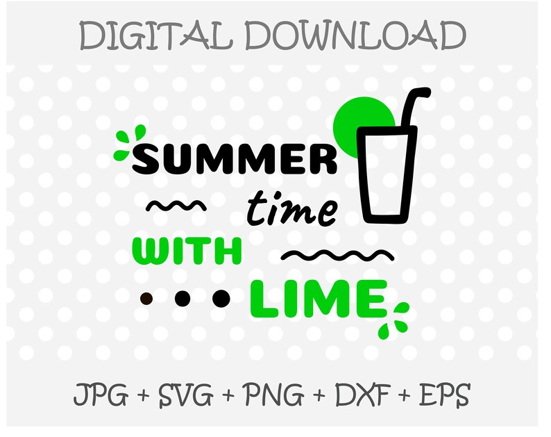 Funny Quote Summer Time With Lime Summer Vacation Cricut Cut Files Heat Transfer Print Travel Tumbler Mug Design Svgpngjpgdxfeps