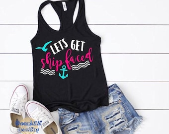 c3a2a3337 Vacation tank | cruise tank tops | party tank | summer tank top | lets get  ship faced tank tops | cruise shirts | summer vacation shirts