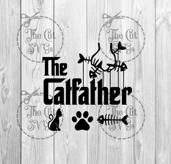 The Catfather Svg Cat Dad Svg The Cat Father Svg Fathers Etsy