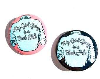 My girl gang is a book club, Pin Badge, Book Lover Gift, Bookish, Feminist Button, Book Pin, Literary Gift, Librarian, Bookworm, Button