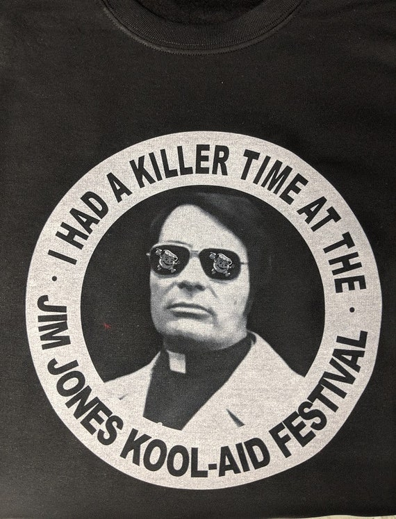 I had a killer time at the Jim Jones Kool Aid Festival Shirt | Etsy