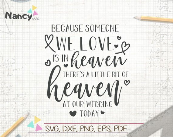 Because Someone We Love Is In Heaven Svg Wedding Memorial Etsy