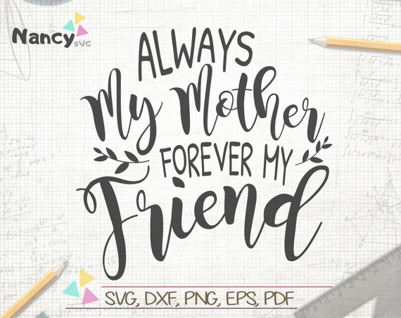 Always My Mother Forever My Friend Svg Funny Mom Gift Card Etsy