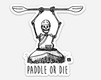 BellavanceInk: Paddle Or Die Skeleton Whitewater Kayak Vinyl Sticker Hand Drawn Illustration