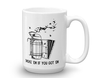BellavanceInk: Smoke'em If You Got 'Em Beekeeping Coffee Mug