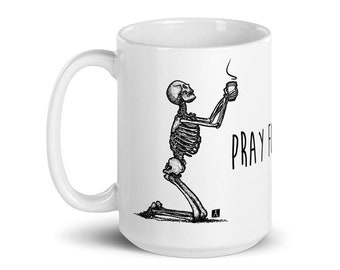 BellavanceInk: Coffee Mug With Pen & Ink Drawing Of Skeletons Praying For A Blessed Cup Of Coffee