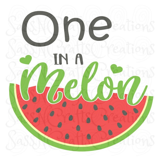 One in a Melon SVG File for Cricut, SCAL, Scan and Cut, Inkscape, Silhouette