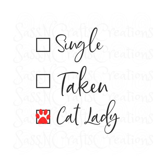 Single Taken Cat Lady SVG File for Cricut, SCAL, Scan and Cut, Inkscape, Silhouette