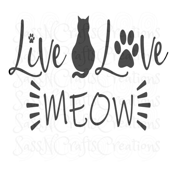 Live Love Meow SVG File for Cricut, SCAL, Scan and Cut, Inkscape, Silhouette