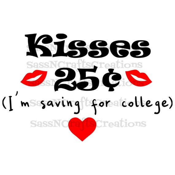 Kisses-I'm Saving For College SVG for use in Cricut, SCAL, Silhouette, Inkscape