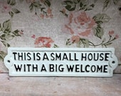 White Cast Iron Metal Home Garden Wall Art Sign Plaque quot Small House Big Welcome quot
