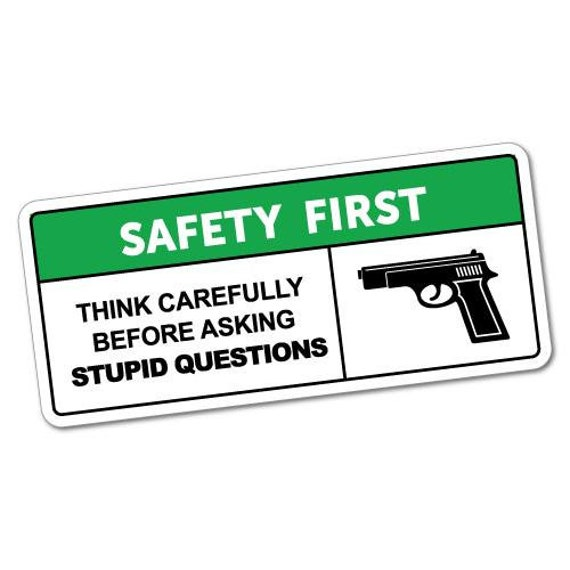 Safety First Stupid Questions Sticker Warning Safety Etsy