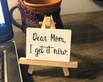 Tiny desktop sign on easel - Dear Mom - Ready to Ship