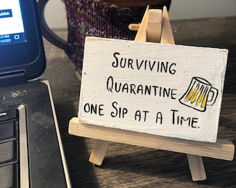 Tiny desktop sign on easel - Surviving quarantine - Ready to Ship