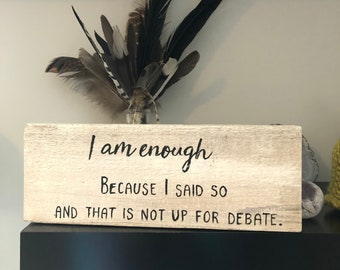 I AM ENOUGH - the perfect, reclaimed wood sign for your desk, shelf or table.  Ready to Ship