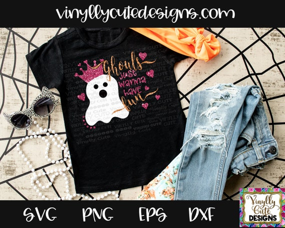 Ghouls Just Wanna Have Fun Svg Cuttable Digital File Etsy