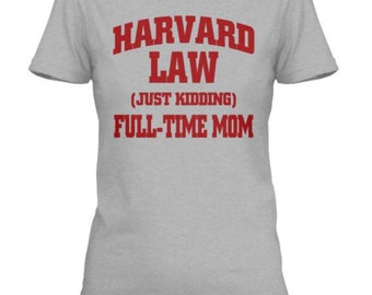 8aee9585202c Harvard Law Full Time Mom Funny Short Sleeve T-Shirt