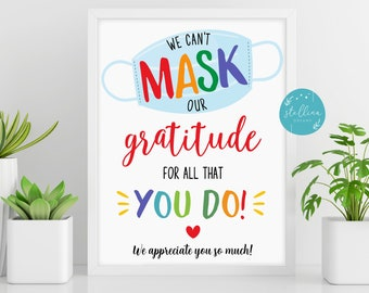 Printable Can't Mask Gratitude Sign, Thank You Sign Teachers Nurses Essential Workers Frontline Workers Staff Appreciation INSTANT DOWNLOAD