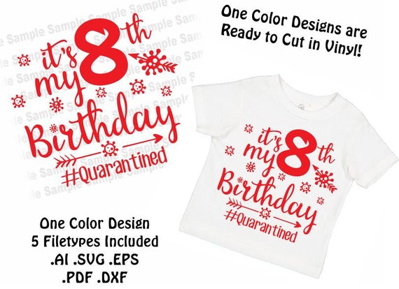 My Eighth Birthday Quarantined Kid Tee Vector Digital File Etsy