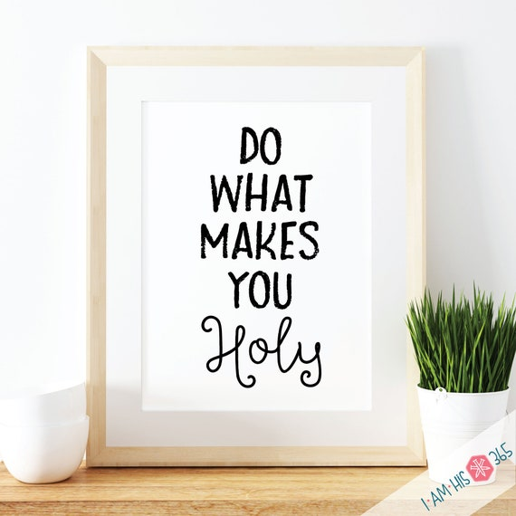 Do What Makes You Holy Prayer Print - Catholic Prayer Printable Christian Print PDF Download