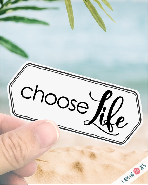 Choose Life Pro Life Sticker - Pro Life Decal - Walk for Life - ProLife Sticker - Water Bottle Decal - Laptop Decal Sticker- Bike Sticker