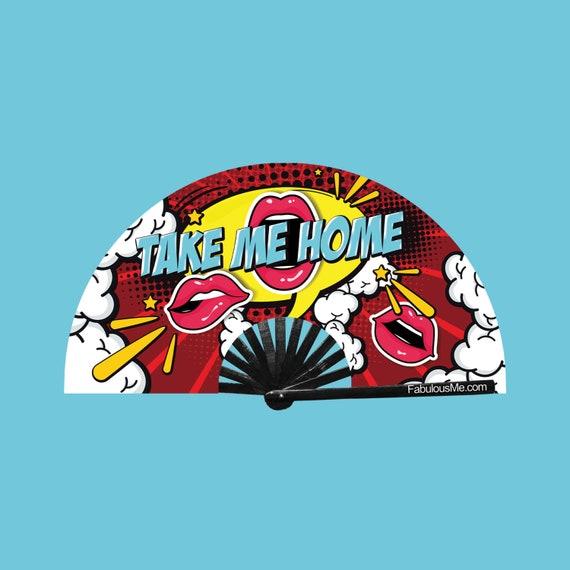 Take Me Home Fan (UV GLOW) - Circuit Party Fans