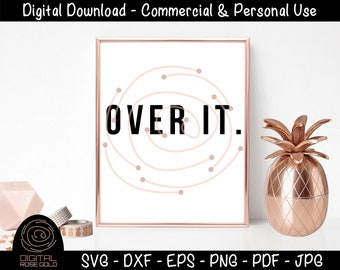 Over It - Sarcastic SVG, Bad Mood SVG, Mad svg, funny moody printable, Cricut or Silhouette SVG Files, Personal or Commercial Use