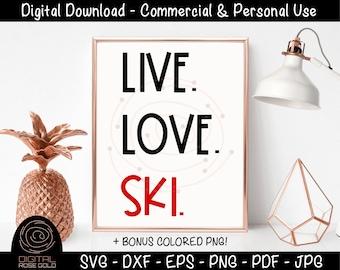 Live Love Ski - Skier SVG, Alpine Slope Skiing Design, Winter Vacation SVG, Fun Snow Hobbies, Gift for Skiing, Black Diamond Ski