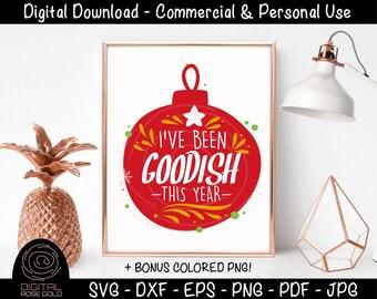 I've Been Goodish This Year 2 - Funny Christmas SVG, Seasonal Holiday Gift, Christmas Tree Ornaments, Funny Kids Xmas Holiday SVG Cut File