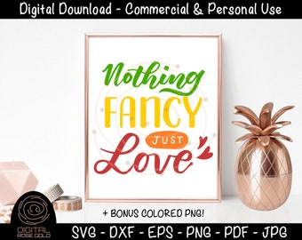 Nothing Fancy Just Love - Wedding SVG, Bridal Party SVG, Groom Bride Marriage SVG, Wedding Decor - Digital Cut File, Personal & Commercial