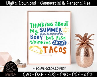 Thinking About My Summer Body But Also Thinking About Tacos - Funny Summer SVG, Taco Tuesday SVG, Vacation Beach Food Restaurants Design