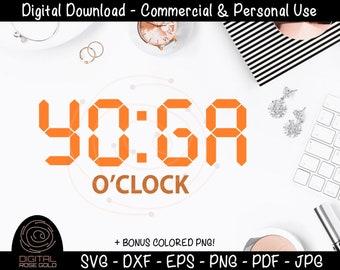 Yoga O'Clock - Funny Yoga SVG, Stretching Exercise SVG, Yoga Classes, Healthy Mind Body Soul SVG Digital Design, Alarm Clock Good Morning