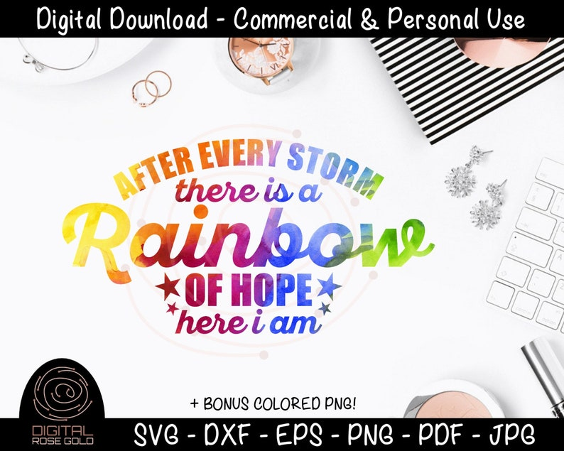 After Every Storm There Is A Rainbow of Hope Here I Am  image 0