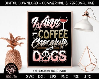Wine Coffee Chocolate And Dogs - Wine and Coffee SVG, Chocoholic Love Chocolate Bars, Dog Mom Pet Lovers, Friends Birthday SVG, Relaxing SVG