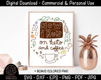 Now I Run On Coffee And Keto - Keto SVG, Ketogenic Diet Lifestyle SVG, Funny Keto Bacon Food Design, Personal & Commercial Use Digital File