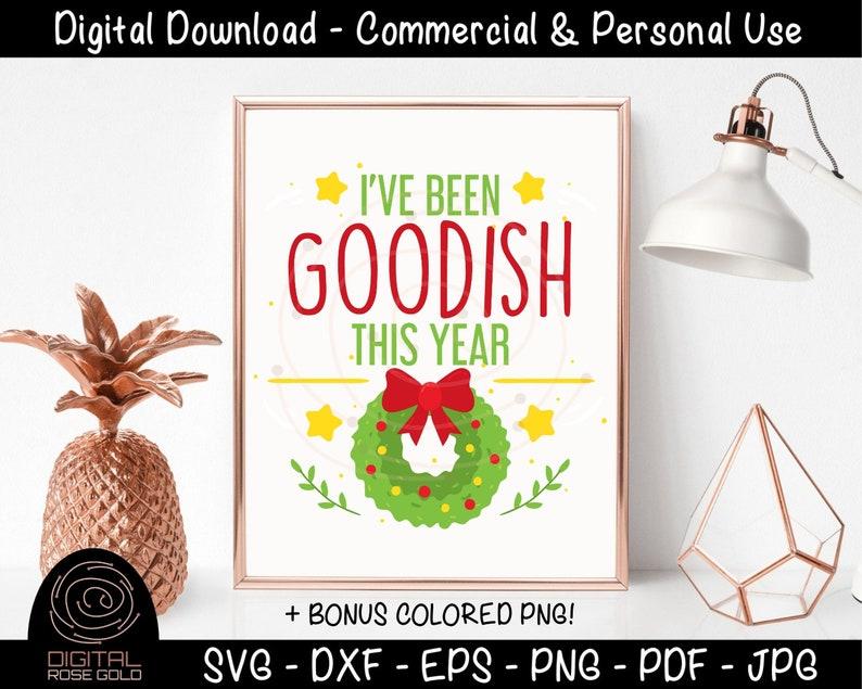 I've Been Goodish This Year Funny Christmas SVG Seasonal image 0